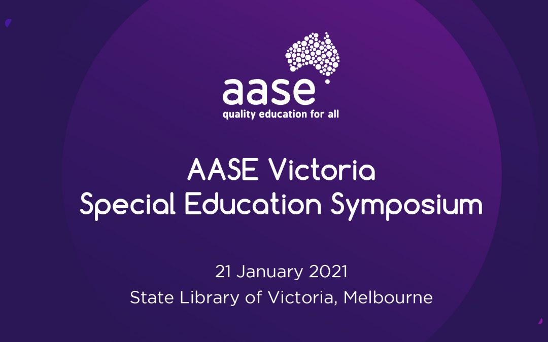 AASE Victoria Symposium: Educating Students with Diverse Learning Needs Presentations